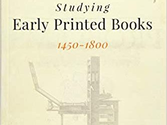 ATG Book of the Week: Studying Early Printed Books, 1450-1800: A Practical Guide