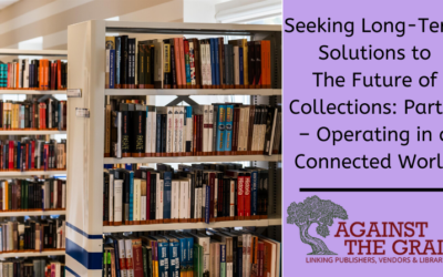 ATG Original: Seeking Long-Term Solutions to the Future of Collections: Part 1 –  Operating in a Connected World
