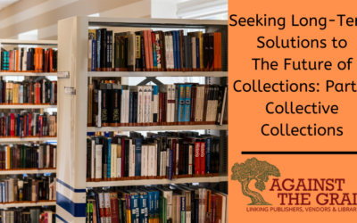 ATG Original: Seeking Long-term Solutions to the Future of Collections: Part 2 – Collective Collections