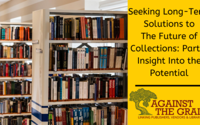 ATG Originals: Seeking Long-term Solutions  to the Future of Collections: Part 3 – Insight Into the Potential
