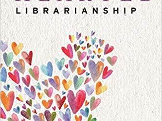ATG Book of the Week: Wholehearted Librarianship: Finding Hope, Inspiration, and Balance