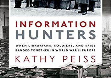ATG Book of the Week: Information Hunters: When Librarians, Soldiers, and Spies Banded Together in World War II Europe