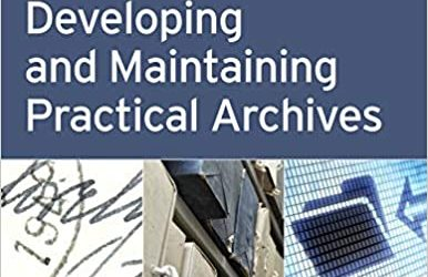 ATG Book of the Week: Developing and Maintaining Practical Archives: A How-To-Do-It Manual (How-To-Do-It Manuals) 3rd Edition