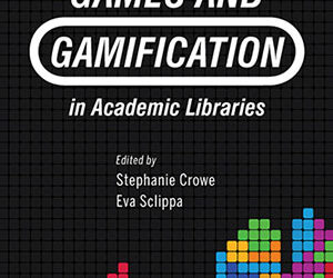 ATG Book of the Week: Games and Gamification in Academic Libraries